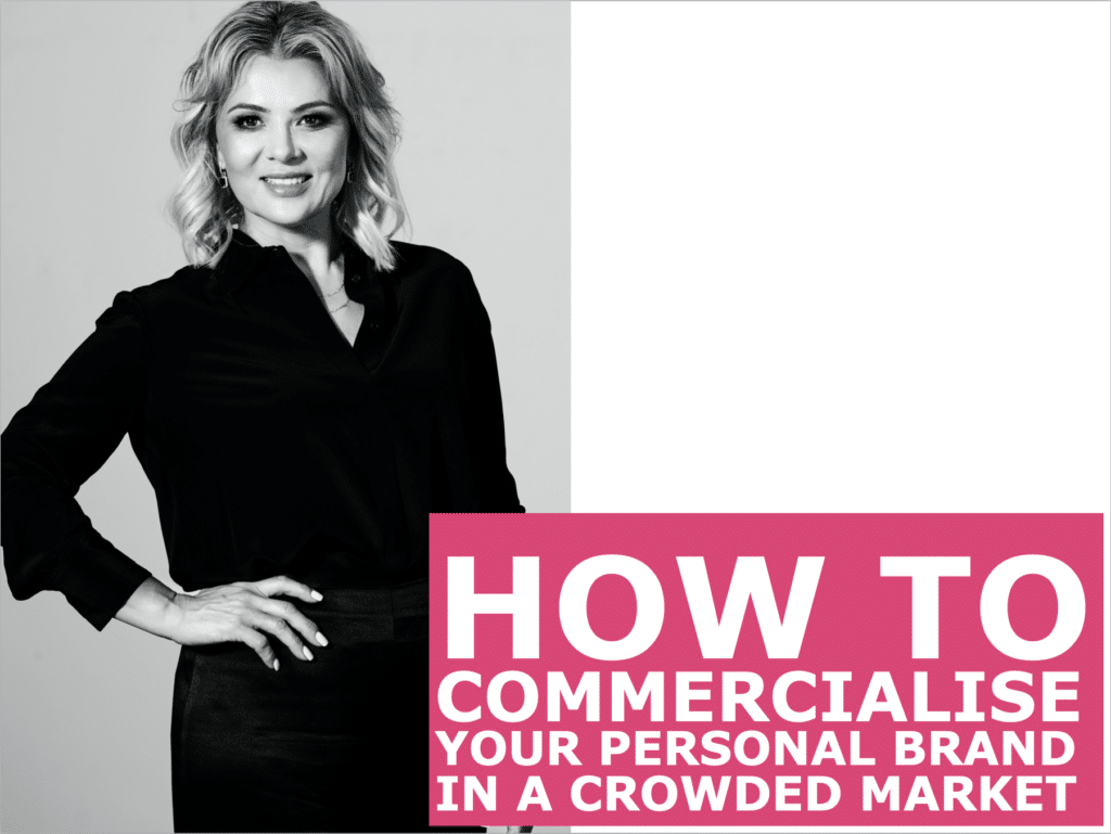 How to commercialise your personal brand in a crowded market