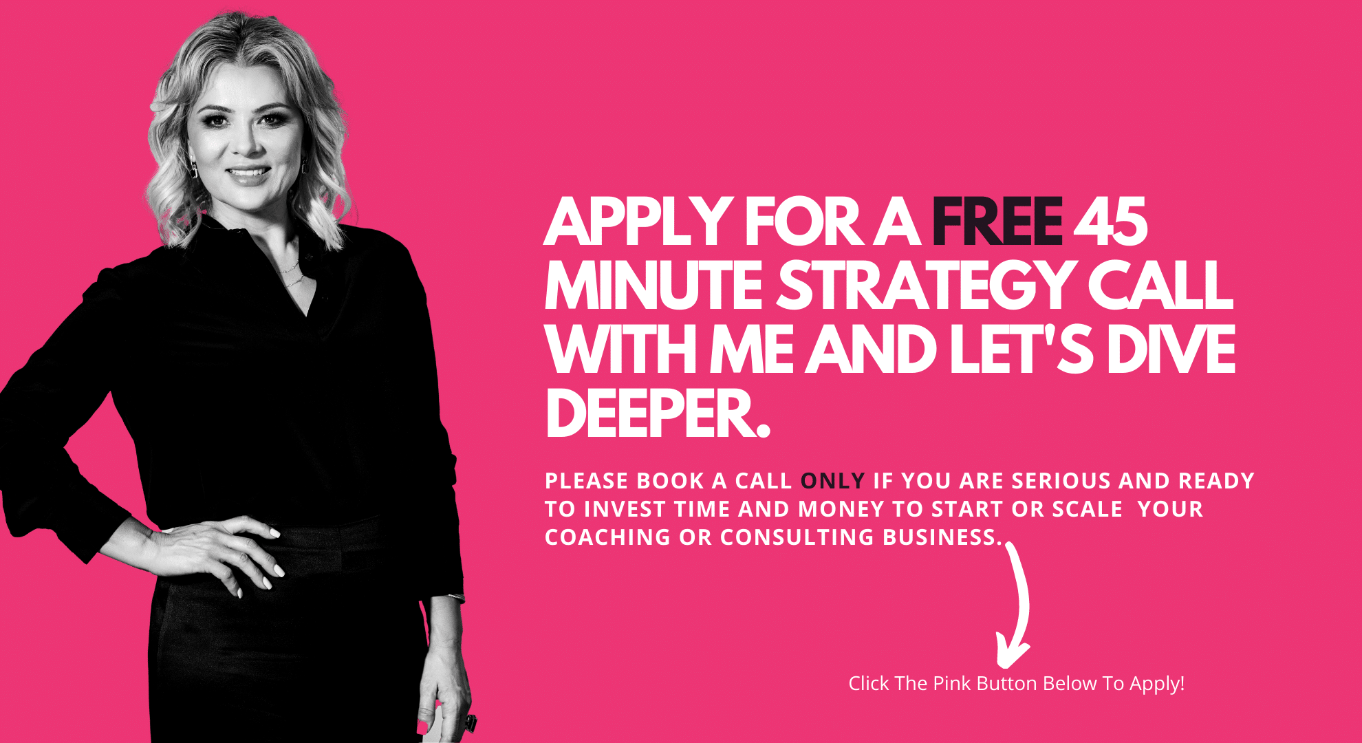 apply for a free 45 minute strategy call with me and let's dive deeper
