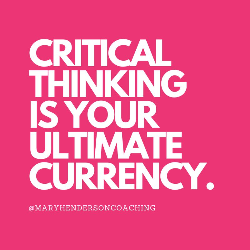 critical thinking is your ultimate currency