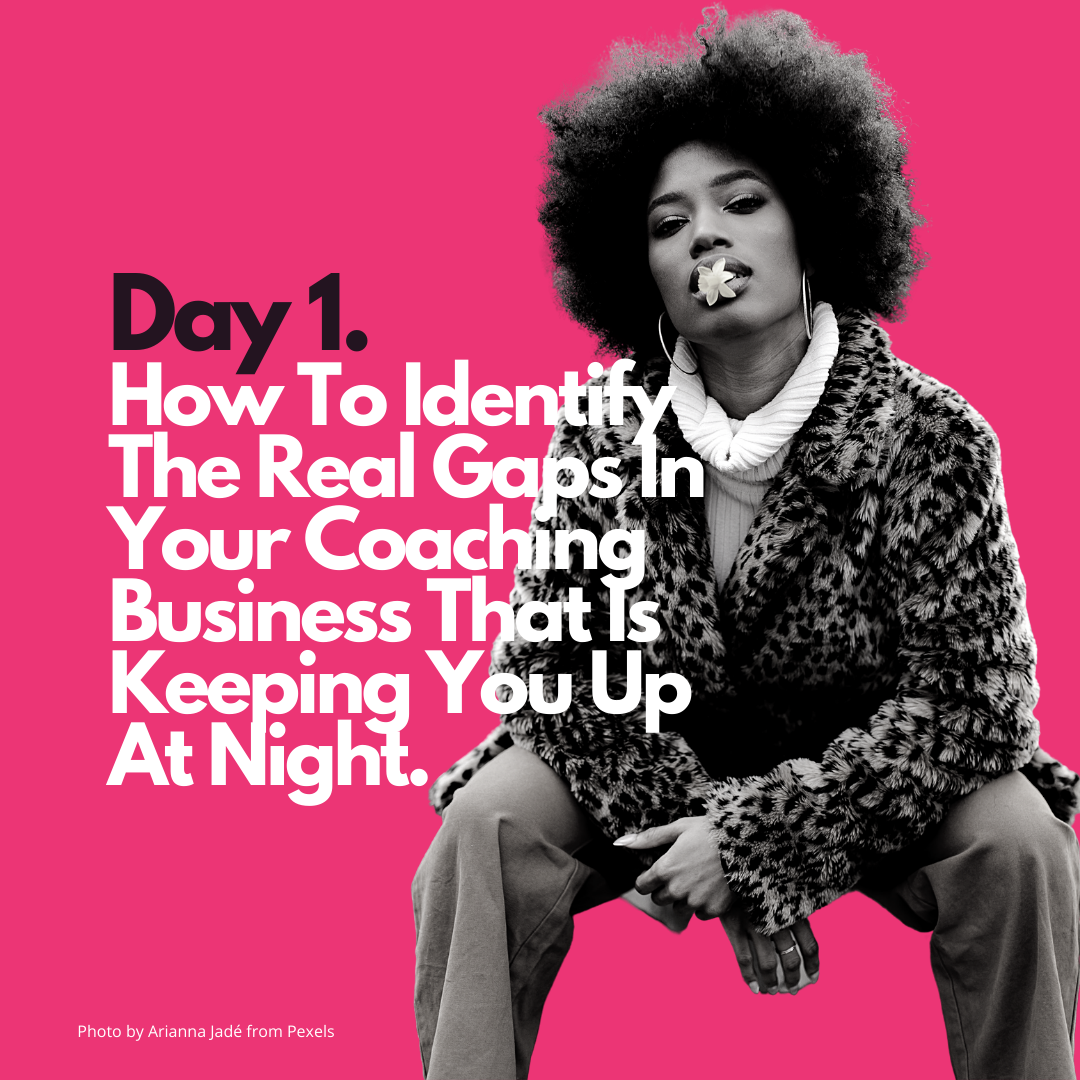 how to identify the real gaps in your coaching business that is keeping you up at night