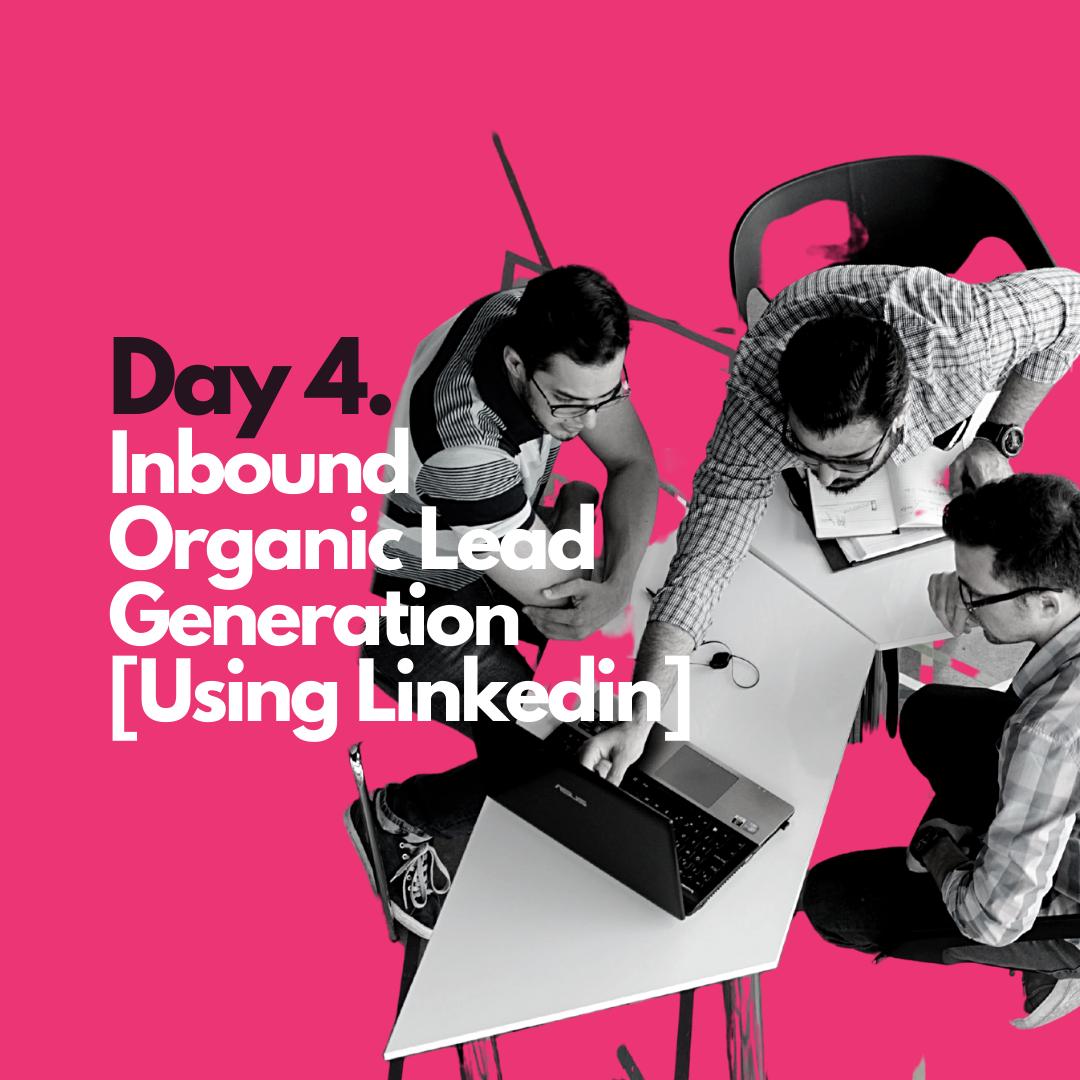 Inbound organic lead generation (Using Linkedin)